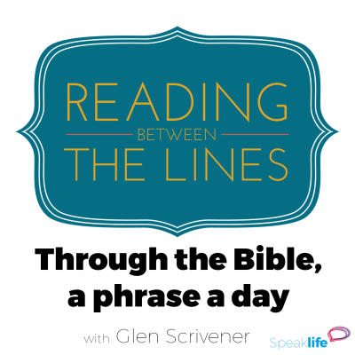 Speak Life | Reading Between the Lines – through the Bible, a phrase