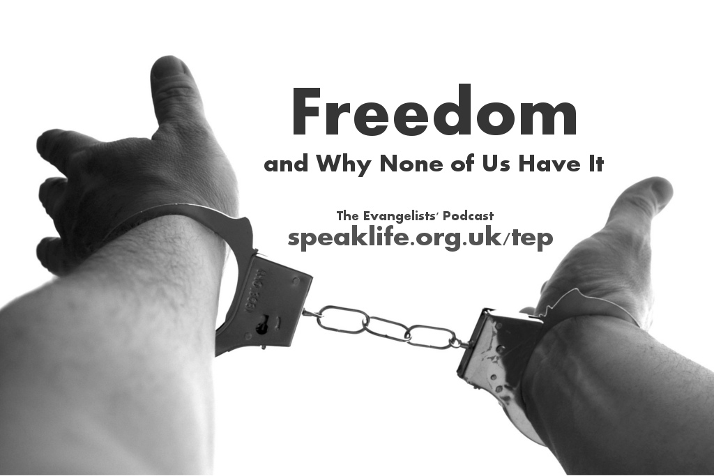 Freedom and Why None of Us Have It – TEP159