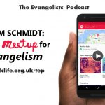 Tom Schmidt, using Meetup in Evangelism – TEP166