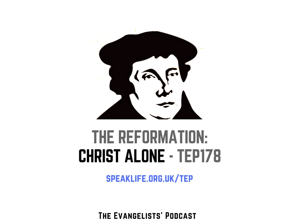 The Reformation: Christ Alone – TEP178