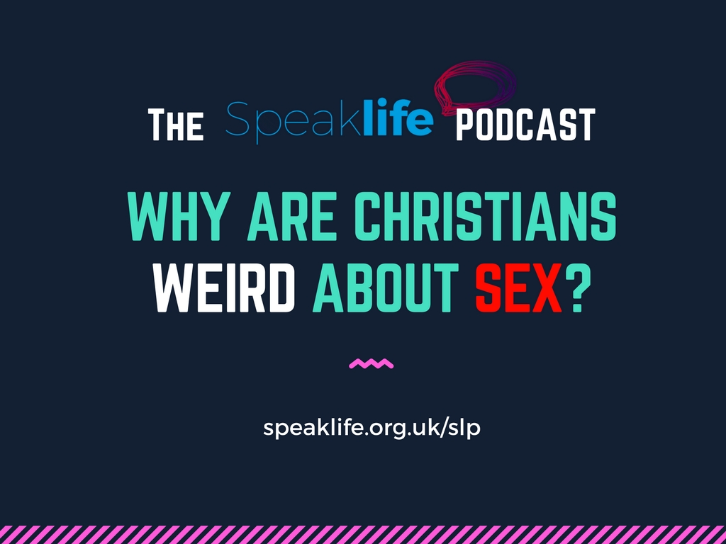 Why are Christians so WEIRD about SEX? LIVEcast – The Speak Life Podcast – SLP190