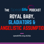 Royal Baby, Gladiators & Assumptions In Evangelism LIVEcast – SLP223