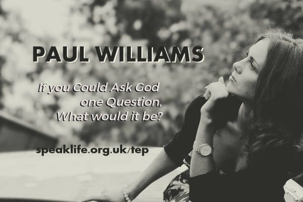 Paul Williams, Author of 'If You Could Ask God One Question' – TEP143