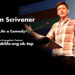 Glen Scrivener – Is Life a Comedy? – TEP158