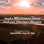 God's Missionary Glory and our Glorious Mission – TEP160