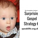 Surprising Gospel Strategy 1 – TEP164