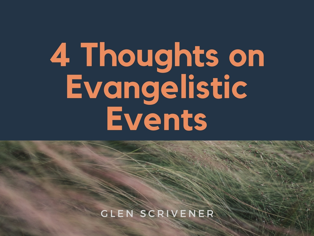 Four Thoughts on Evangelistic Events