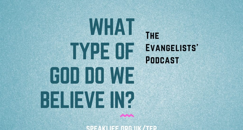 What type of God do we believe in? – TEP176