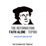 The Reformation: Faith Alone – TEP180