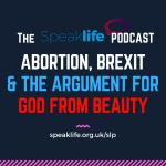 Abortion, Brexit & The Argument For God From Beauty LIVEcast – SLP228