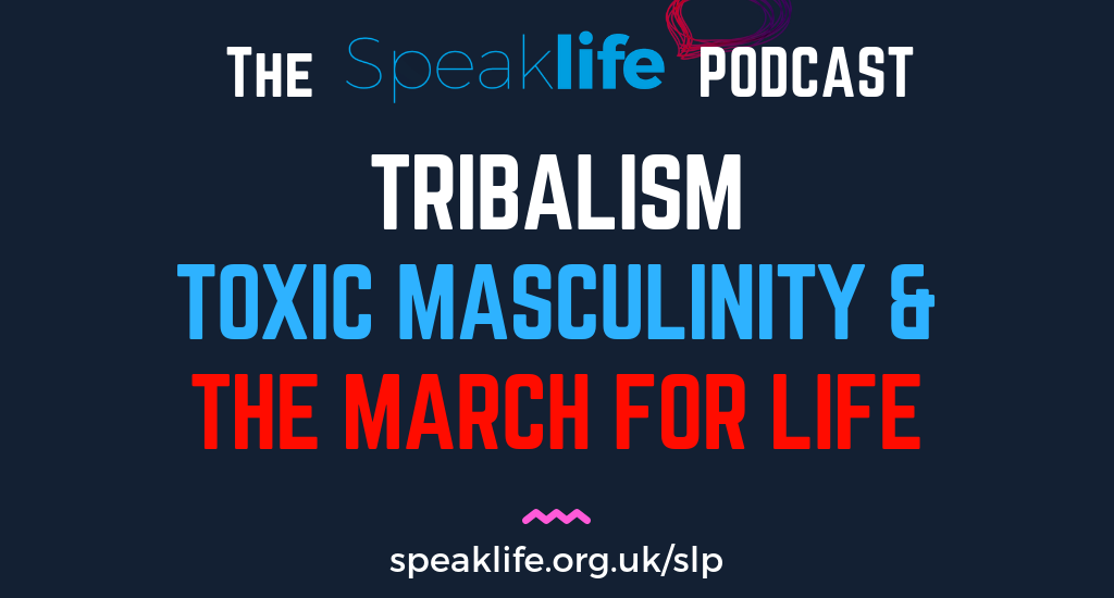 Tribalism, Toxic Masculinity & The March For Life LIVEcast – SLP235