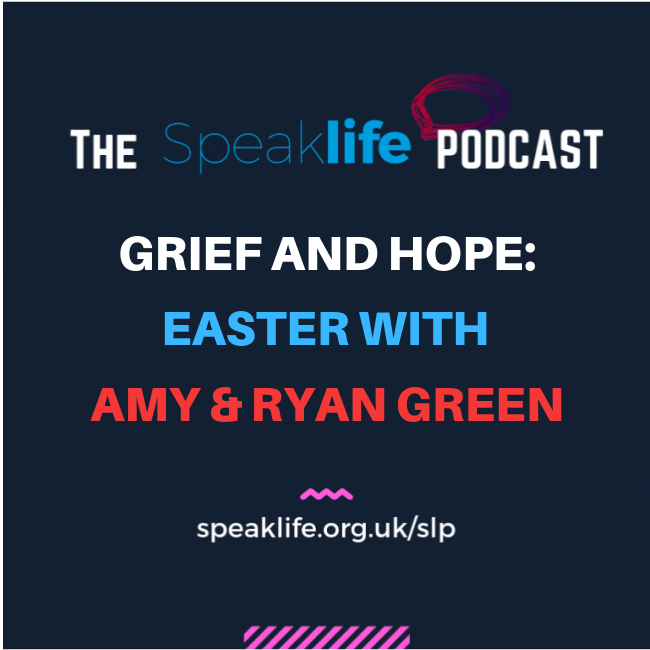 Grief and Easter Hope: An Interview With Ryan and Amy Green. LIVEcast – SLP247