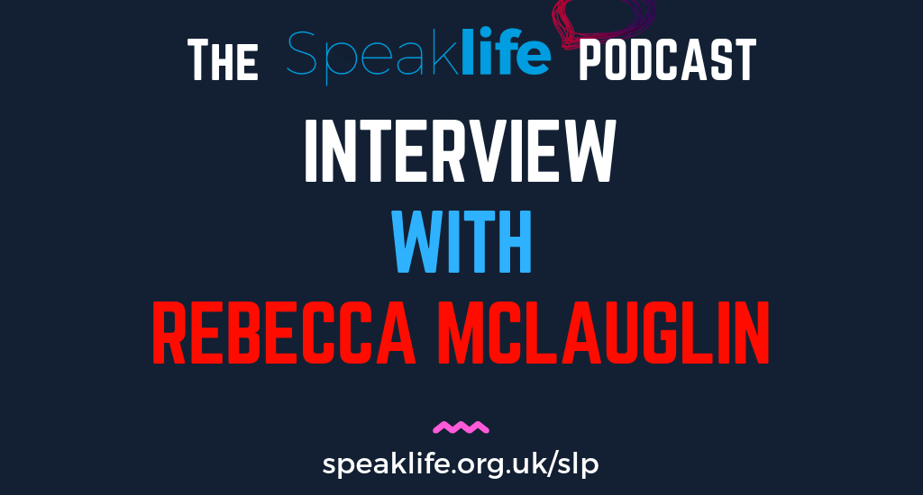 Interview With Rebecca Mclaughlin – SLP249