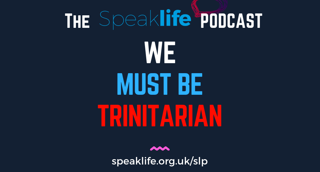 We Must Be Trinitarian LIVEcast – SLP252