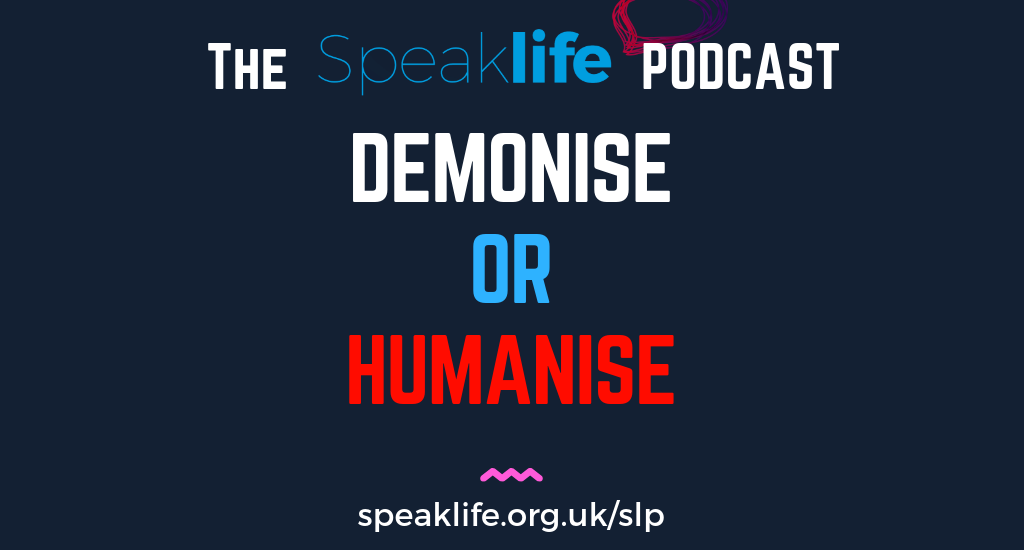 Demonise Or Humanise – SLP266