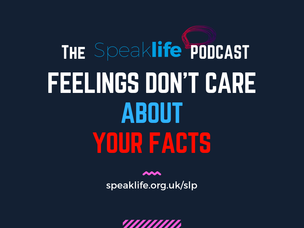 Feelings Don't Care About Your Facts – SLP267