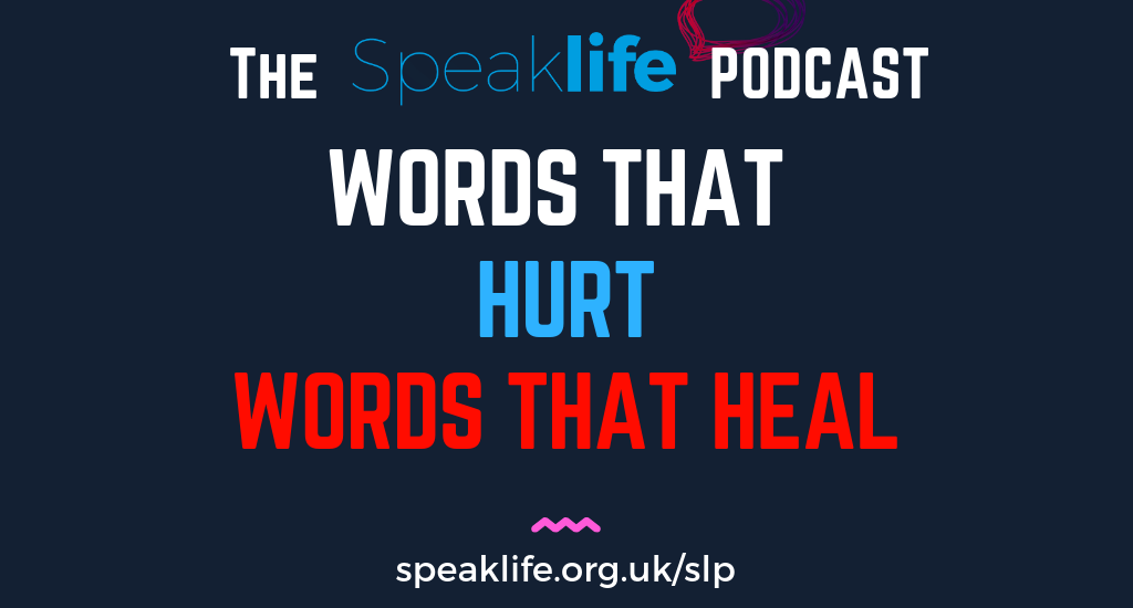Words that hurt, words that heal – SLP268