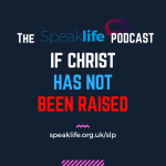 If Christ Has Not Been Raised – SLP288