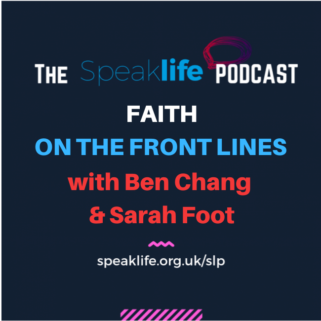 Faith On The Front Lines — with Drs Ben Chang and Sarah Foot || SLP296