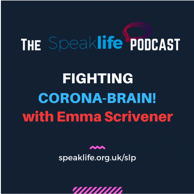 How To Fight Corona-Brain — with Emma Scrivener || SLP295