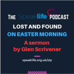 Lost and Found on Easter Morning || Sermon on John 20 || SLP297
